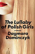 Lullaby of Polish Girls A Novel
