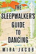 Sleepwalkers Guide to Dancing A Novel