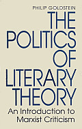 The Politics of Literary Theory: An Introduction to Marxist Criticism