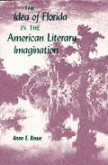 The Idea of Florida in the American Literary Imagination (Florida Sand Dollar Books)