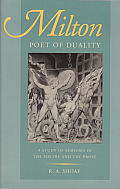 Milton, Poet of Duality: A Study of Semiosis in the Poetry and the Prose