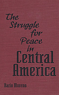 The Struggle for Peace in Central America