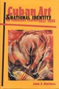 Cuban Art and National Identity: The Vanguardia Painters, 1927-1950