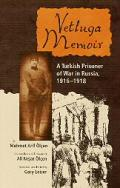 Vetluga Memoir: A Turkish Prisoner of War in Russia, 1916-18