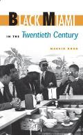 Black Miami In The Twentieth Century (Florida History & Culture) by Marvin Dunn