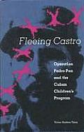 Fleeing Castro: Operation Pedro Pan and the Cuban Children's Program