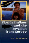 Florida Indians and the Invasion From Europe (95 Edition)