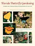 Florida Butterfly Gardening A Complete Guide to Attracting Identifying & Enjoying Butterflies of the Lower South