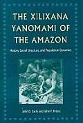 The Xilixana Yanomami of the Amazon: History, Social Structure, and Population Dynamics