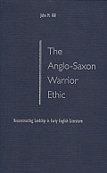 The Anglo-Saxon Warrior Ethic: Reconstructing Lordship in Early English Literature