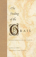 The Finding of the Grail: Retold from Old French Sources