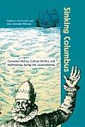 Sinking Columbus: Contested History, Cultural Politics, and Mythmaking During the Quince