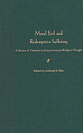 Moral Evil and Redemptive Suffering: A History of Theodicy in African American Religious Thought