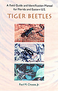 A Field Guide and Identification Manual to Florida and Eastern United States Tiger Beetles