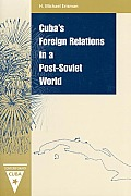 Cuba's Foreign Relations in a Post-Soviet World