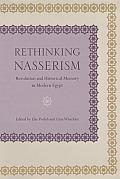Rethinking Nasserism: Revolution and Historical Memory in Modern Egypt