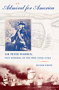 An Admiral for America: Sir Peter Warren, Vice Admiral of the Red,1703-1752