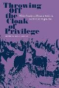 Throwing Off the Cloak of Privilege: White Southern Women Activists in the Civil Rights Era