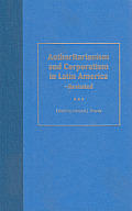 Authoritarianism and Corporatism in Latin America--Revisited