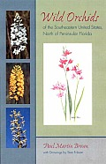 Wild Orchids of the Southeastern United States North of Peninsular Florida