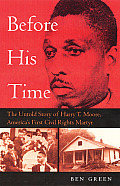 Before His Time The Untold Story Of Harry T Moore Americas First Civil Rights Martyr