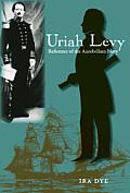 Uriah Levy: Reformer of the Antebellum Navy