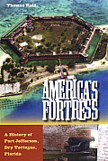 America's Fortress: A History Of Fort Jefferson, Dry Tortugas, Florida (Florida History & Culture) by Thomas Reid