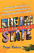 Dream State Eight Generations of Swamp Lawyers Conquistadors Confederate Daugters Banana Republicans & Other Florida Wildlif