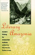 Literary Amazonia: Modern Writing by Amazonian Authors
