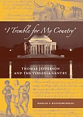 I Tremble for My Country: Thomas Jefferson and the Virginia Gentry (Southern Dissent)