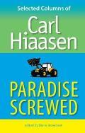 Paradise Screwed Selected Columns of Carl Hiaasen