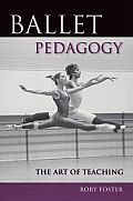 Ballet Pedagogy The Art of Teaching