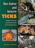 Non-Native and Invasive Ticks: Threats to Human and Animal Health in the United States