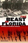 The Beast in Florida: A History of Anti-Black Violence