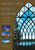 Heart and soul of Florida; sacred sites and historic architecture