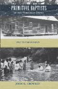 Primitive Baptists of the Wiregrass South: 1815 to the Present