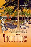 Tropic of Hopes California Florida & the Selling of American Paradise
