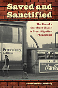 Saved and Sanctified: The Rise of a Storefront Church in Great Migration Philadelphia