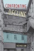 Confronting Decline: The Political Economy of Deindustrialization in Twentieth-Century New England