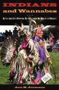 Indians and Wannabes: Native American Powwow Dancing in the Northeast and Beyond
