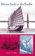 Chinese Junks On The Pacific: Views From A Different Deck (New Perspectives On Maritime History & Nautical... by Hans Konrad Van Tilburg