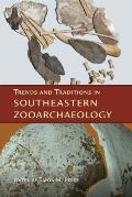 Trends and Traditions in Southeastern Zooarchaeology (Florida Museum of Natural History: Ripley P. Bullen)