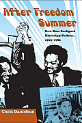 After Freedom Summer: How Race Realigned Mississippi Politics, 19651986