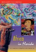 Africa In Florida Five Hundred Years Of African Presence In The Sunshine State (Florida Quincentennial Book) by Amanda B. Carlson (edt)