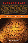 Tenochtitlan: Capital of the Aztec Empire