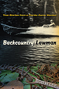 Backcountry Lawman: True Stories From A Florida Game Warden (Florida History & Culture) by Bob H. Lee