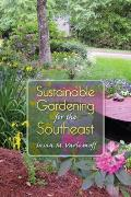 Sustainable Gardening for the Southeast