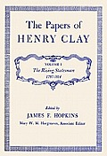 The Papers of Henry Clay: The Rising Statesman, 1797-1814