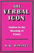 The Verbal Icon: Studies in the Meaning of Poetry