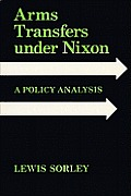 Arms Transfers Under Nixon: A Policy Analysis